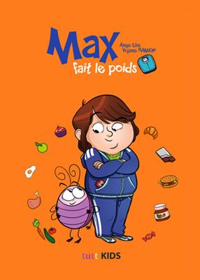 Max fait le poids : éduquer les enfants à ne pas grossir